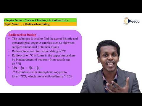 Radiocarbon Dating - Nuclear Chemistry & Radioactivity - Chemistry Class 11 from YouTube · Duration:  4 minutes 39 seconds