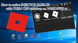 How Active [ INJECTOR ROBLOX ] with TURN OFF antivirus on WINDOWS 10