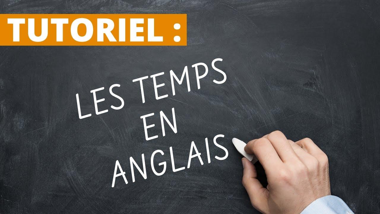 Tutoriel Les Temps En Anglais Youtube