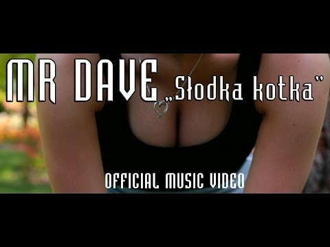 MR DAVE - Słodka kotka (Official Video)