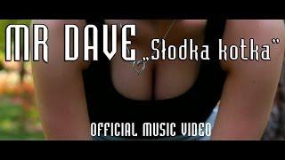 MR DAVE - Słodka kotka (Official Video)