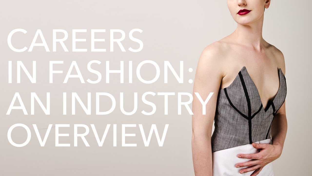 an overview of the career field of fashion design