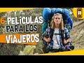 6 PELÍCULAS QUE TODO VIAJERO/MOCHILERO DEBERÍA VER → SALATRES