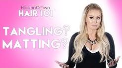 Hair 101- Matting & Tangling   Hidden Crown