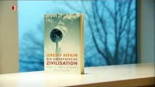 Jeremy Rifkin- Die empathische Zivilisation: Kulturzeit