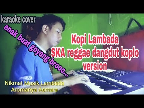 Kopi Lambada - KARAOKE Lirik SKA Reggae Dangdut KOPLO cover Yamaha PSR S770