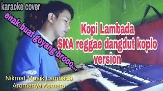 Kopi Lambada - KARAOKE Lirik SKA Reggae Dangdut KOPLO #Tutorial cover Yamaha PSR S770