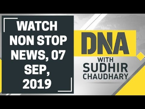 DNA: Non Stop News, 07 September, 2019