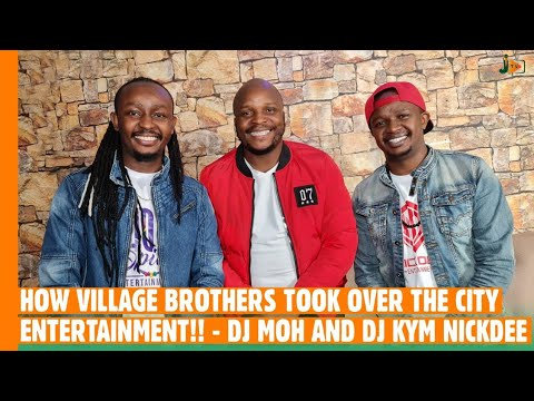 HOW VILLAGE BROTHERS TOOK OVER THE CITY ENTERTAINMENT!! DJ MOH AND DJ NICK DEE #BongaNaJalas