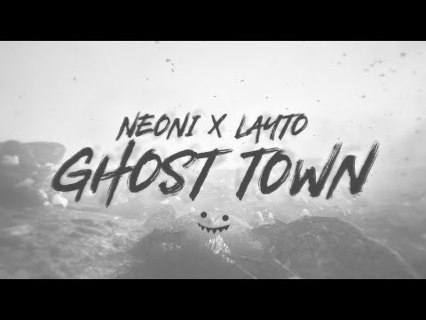 LAYTO & Neoni – Ghost Town