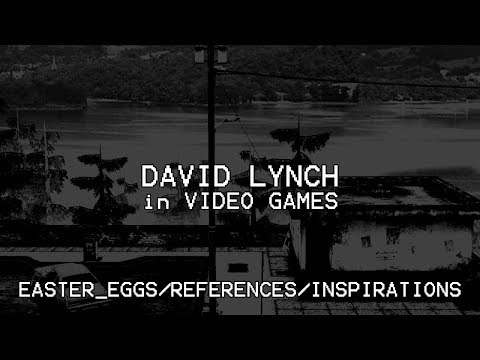 David Lynch in Video Games - Easter Eggs & References (Twin Peaks, Blue Velvet...)