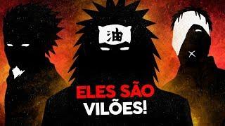 Os VERDADEIROS VILÕES de NARUTO!