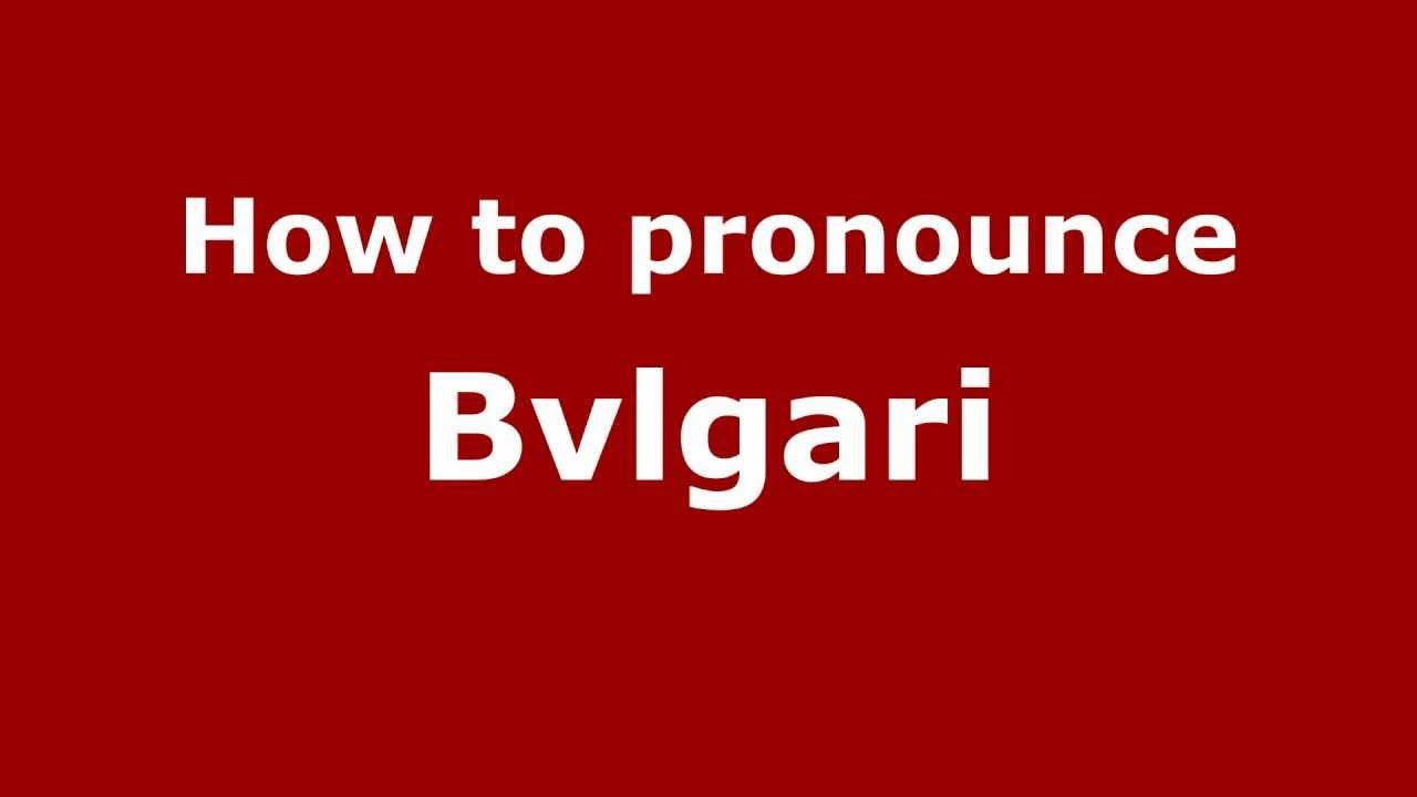 Item Information: bvlgari pronunciation audio Price: $7.7 In stock