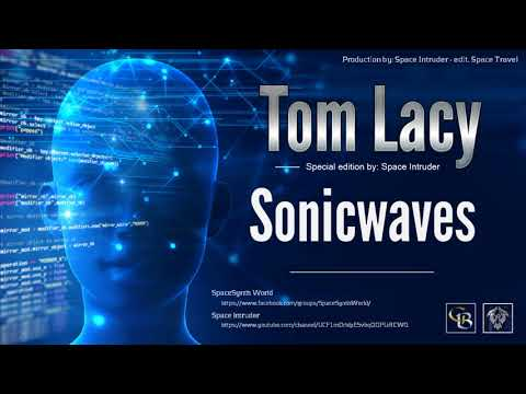 ✯ Tom Lacy - Sonicwaves (Special Edition By: Space Intruder) 2k18
