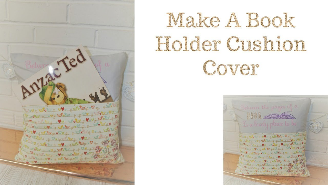 How To Make A Book Holder : How to make and decorate a book holder cushion cover youtube