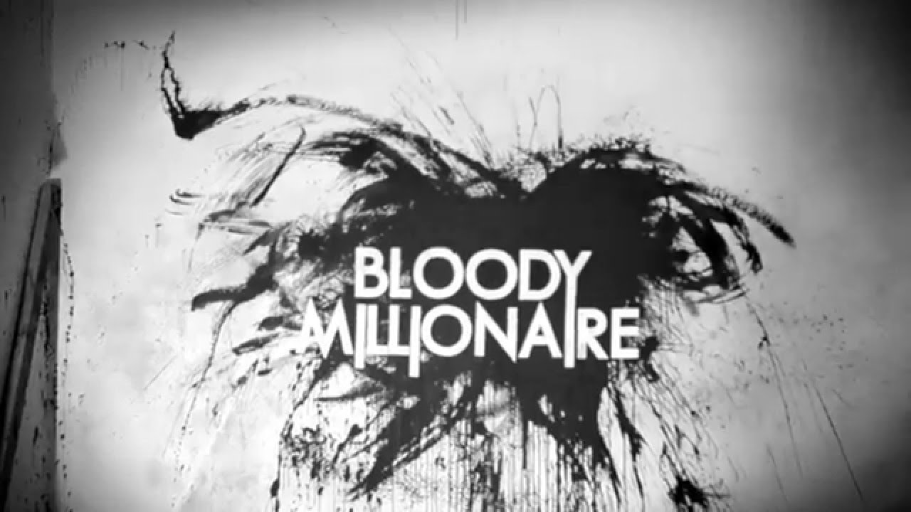 """Download Bloody Millionaire - """"As much as she can take"""" official video"""