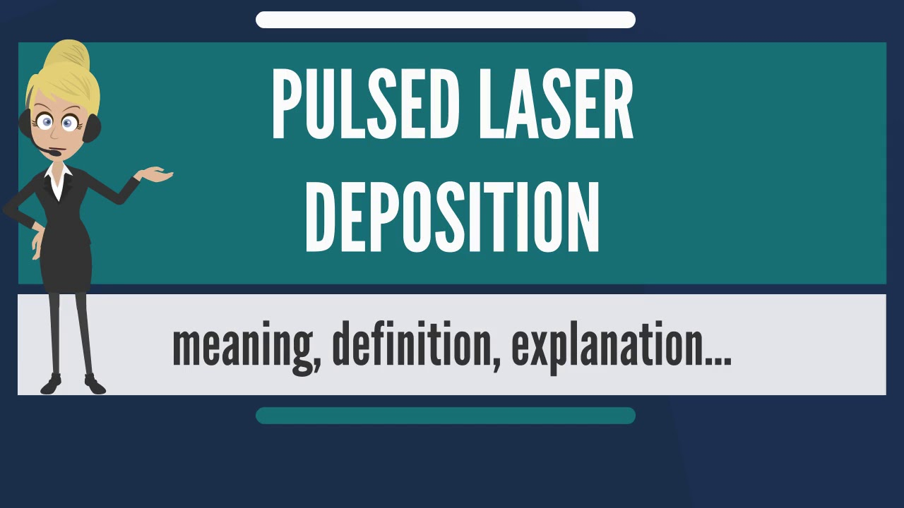 What Does PULSED LASER DEPOSITION Mean?