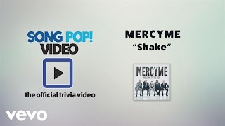 MercyMe - Shake (Official Trivia Video)