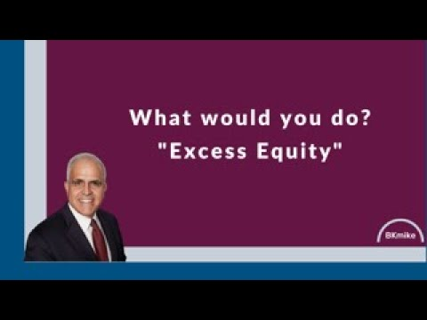 What would you do? Excess Equity