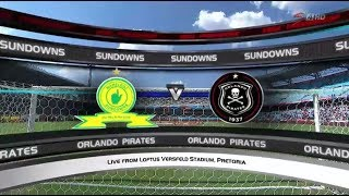 Absa Premiership 2017/2018 - Mamelodi Sundowns vs Orlando Pirates