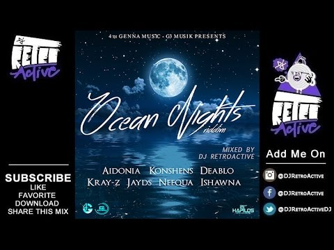 DJ RetroActive - Ocean Nights Riddim Mix [4th Genna] October 2015