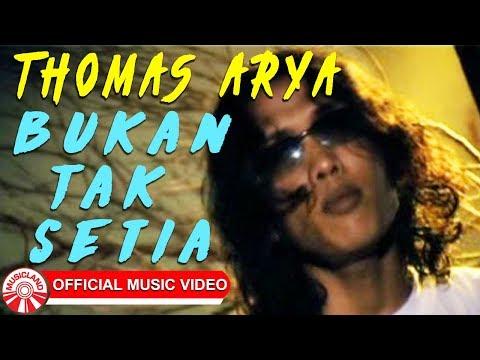 Thomas Arya - Bukan Tak Setia [Official Music Video]