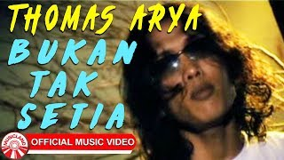 Gambar cover Thomas Arya - Bukan Tak Setia [Official Music Video]
