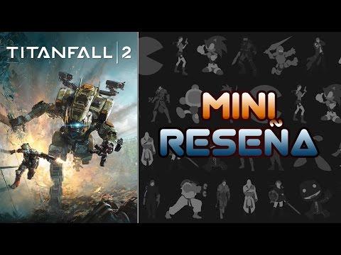 Mini Reseña Titanfall 2 | 3 Gordos Bastardos