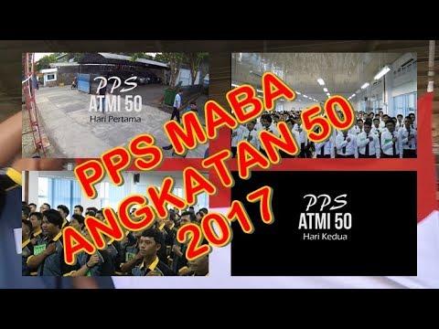 PPS MABA POLITEKNIK ATMI Angkatan 50 tahun 2017 - part 1