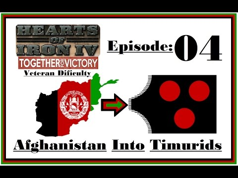 HOI4 [Together For Victory] - Afghanistan into Timurid's  (Hardest Game Yet) - #4