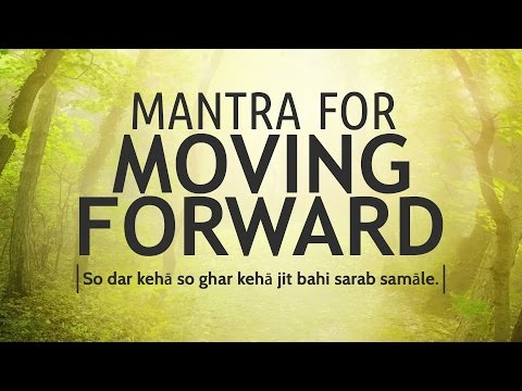 Mantra for Moving Forward - So Dar Kehā  | DAY 28 of 40 DAY SADHANA