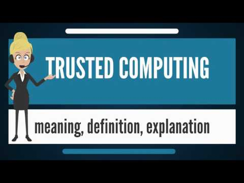 What is TRUSTED COMPUTING? What does TRUSTED COMPUTING mean? TRUSTED COMPUTING meaning