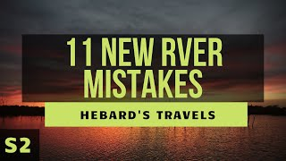 11 New RVer Mistakes: That You Don't Have To Learn The Hard Way