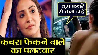 Anushka Shrama Viral Video: बीच सड़क पर कचरा फेंकने वाले ने Anushka - Virat पर किया पलटवार |FilmiBeat