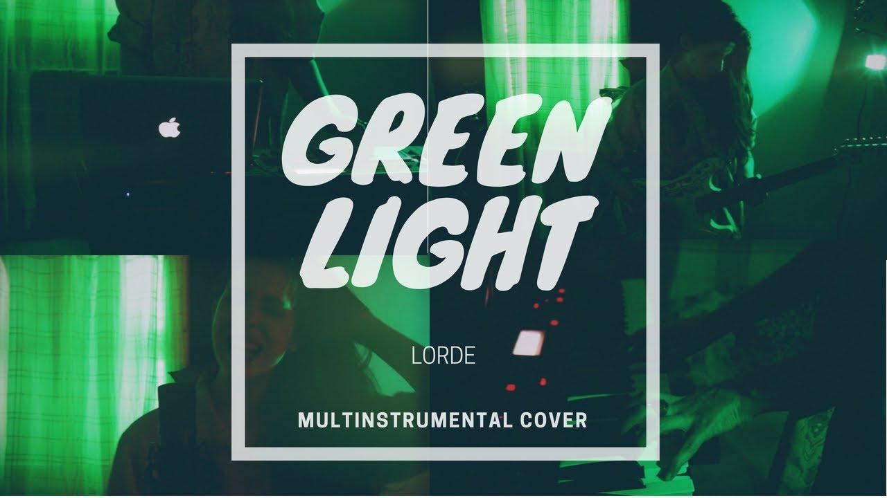 GREEN LIGHT - LORDE (multinstrumental cover)   ANNA GORSE