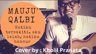 Download Mauju Qalbi cover by Kholil Pranata | lirik arab & terjemahan | موجوع قلبي