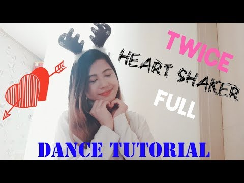 TWICE (트와이스) - Heart Shaker (FULL Dance Tutorial) NOT MIRRORED