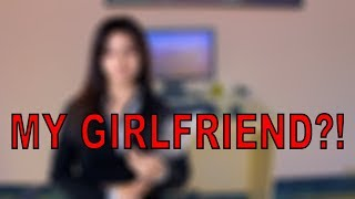MEET MY NEW GIRLFRIEND! *no clickbait*