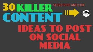 30 KILLER CONTENT IDEAS TO POST ON SOCIAL MEDIA