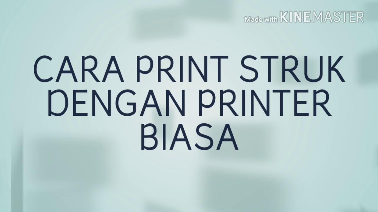 Cara Print Struk Dengan Printer Biasa