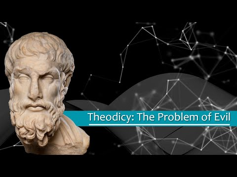 Theodicy: The Problem Of Evil