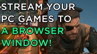 Play PC Games in a Chrome Browser