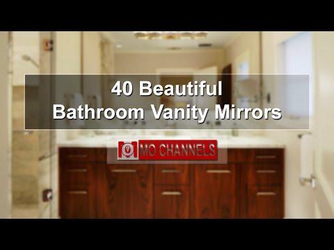 40 Beautiful Bathroom Vanity Mirrors