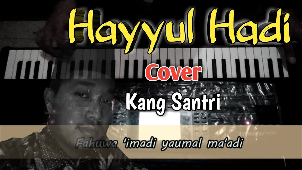 HAYYUL HADI - kang santri [Cover Lirik]