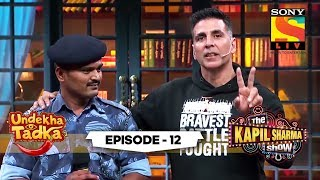 Akshay Salutes Our Soldiers | Undekha Tadka | Ep 12 | The Kapil Sharma Show Season 2