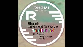 Rhemi Ft Carmichael MusicLover - Everything Is Good (DJ Spen &amp Gary Hudgins Remix)