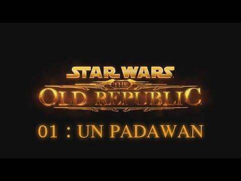 [Découverte] Star Wars The Old Republic – Ep. 01 : Un Padawan!  [FR]