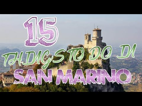 Top 15 Things To Do In San Marino