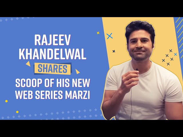 Marzi   Rajeev Khandelwal Shares The Insights Of His New Web Show Marzi   BollywoodLife