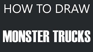 How To Draw A Monster Truck - Monster Truck Drawing (Monster Trucks)